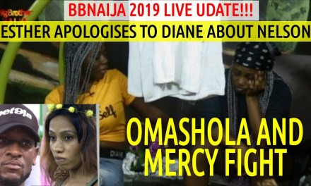 BBNaija 2019 LIVE UPDATES | Esther APOLOGIZES TO Diane About Nelson | Omashola and Mercy FIGHT