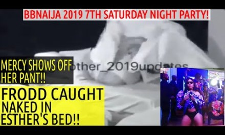 BBNaija 7th SATURDAY NIGHT PARTY | FRODD CAUGHT NAKED IN ESTHER'S BED | WILL FRODD BE DISQUALIFIED?