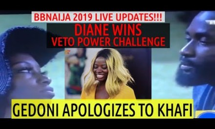 BBNaija VETO POWER CHALLENGE – DIANE WINS | BBNaija 2019 LIVE UPDATES | GEDONI APOLOGIZES TO KHAFI | KHADONI