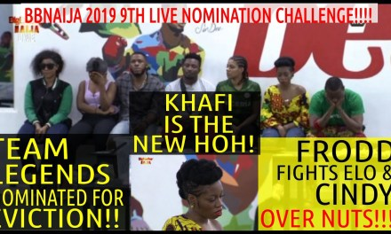 BBNaija 2019 9th LIVE NOMINATION SHOW | LEGENDS UP FOR EVICTION | KHAFI NEW HOH | FRODD FIGHTS ELO