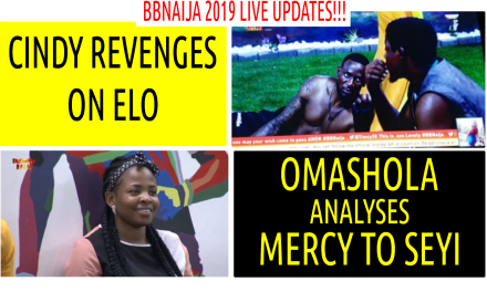 BBNaija 2019 LIVE UPDATES | CINDY REVENGES ON ELO | OMASHOLA ANALYSES MERCY TO SEYI | BBN4 LIVE