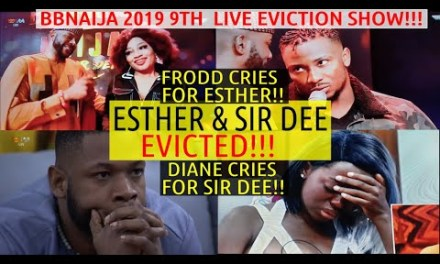 BBNaija 2019 9TH LIVE EVICTION SHOW | ESTHER AND SIR DEE EVICTED | FRODD CRIES FOR ESTHER | DIANE