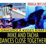 BBNAIJA 2019 11TH SATURDAY NIGHT PARTY | OMASHOLA & KHAFI K!S5 | MIKE AND TACHA DANCE CLOSE TOGETHER