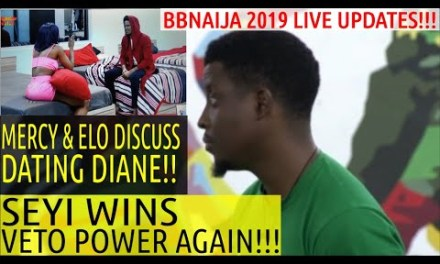 BBNaija 2019 LIVE UPDATES | SEYI WINS VETO POWER AGAIN | MERCY AND ELO DISCUSS DATING DIANE