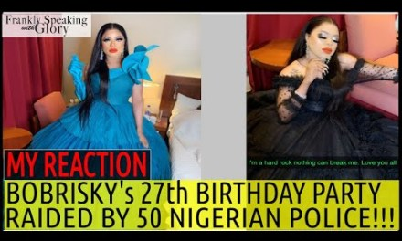 BOBRISKY'S BIRTHDAY PARTY VENUE RAIDED BY 50 NIGERIAN POLICE | MY REACTION 9JA HOT GIST | NAIJA NEWS