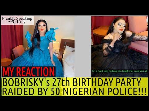 BOBRISKY'S BIRTHDAY PARTY VENUE RAIDED BY 50 NIGERIAN POLICE   MY REACTION 9JA HOT GIST   NAIJA NEWS