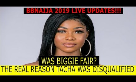 BBNaija 2019 LIVE UPDATES | WATCH THE REAL REASON TACHA WAS DISQUALIFIED | WAS BIGGIE FAIR?