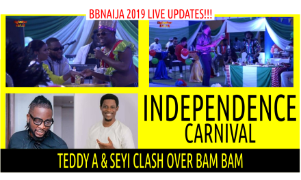 BBNaija 2019 LIVE UPDATES | TEDDY A & SEYI CLASH OVER BAM BAM  |  INDEPENDENCE CARNIVAL