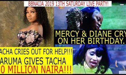 BBNaija 2019 LIVE UPDATES | BIGGIE HOLDS TACHA HOSTAGE | JARUMA GIVES TACHA 50 MILLION | MERCY AND DIANE CRY ON HER BIRTHDAY