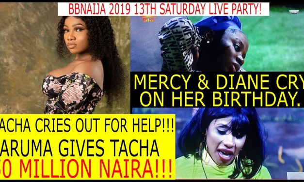 BBNaija 2019 LIVE UPDATES | BIGGIE HOLDS TACHA HOSTAGE | JARUMA GIVES TACHA 50 MILLION | MERCY AND DIANE CRY ON HER BIRTHDAY