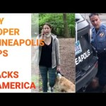 GEORGE FLOYD I CAN'T BREATHE – RACIST Minneapolis Cops