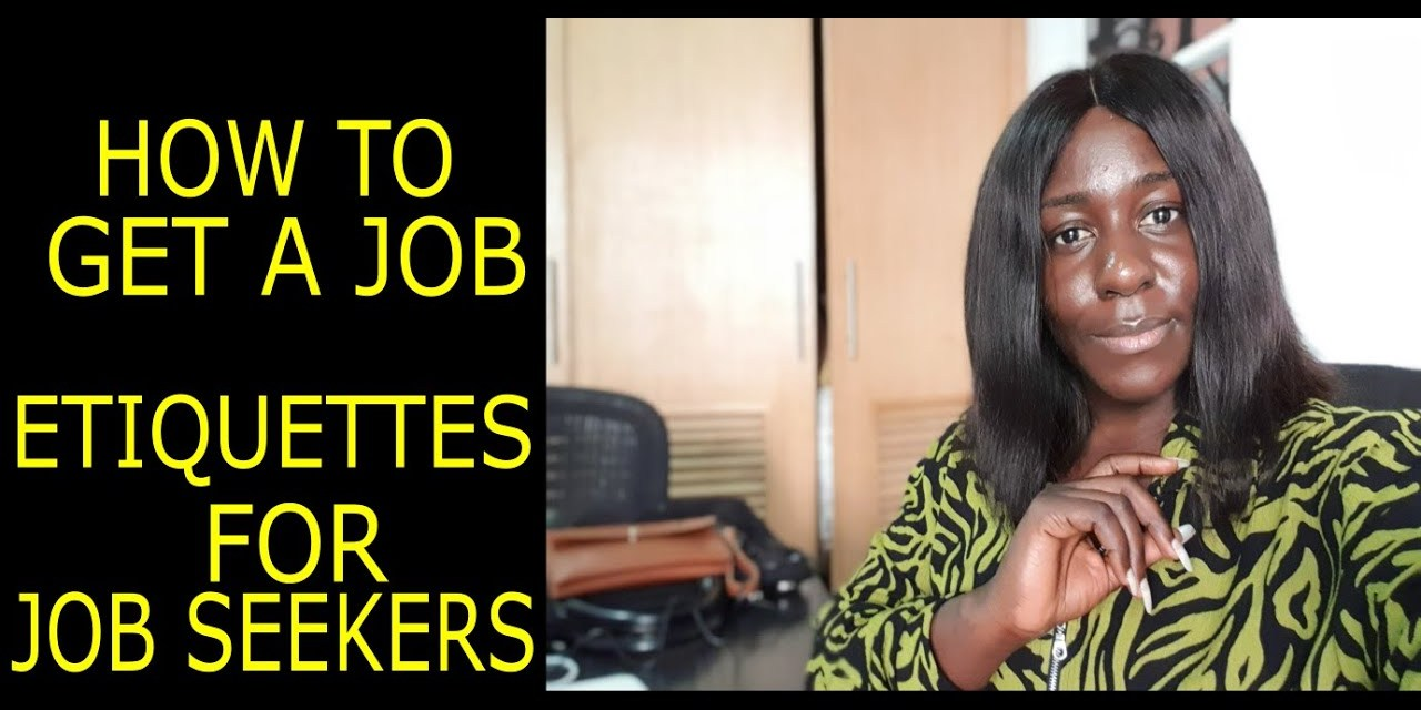 BASIC ETIQUETTES FOR JOB SEEKERS   WHAT NOBODY TELLS YOU    HOW TO GET A JOB IN LAGOS
