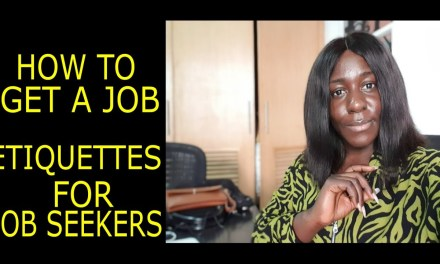 BASIC ETIQUETTES FOR JOB SEEKERS | WHAT NOBODY TELLS YOU |  HOW TO GET A JOB IN LAGOS