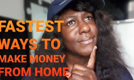 FASTEST WAYS TO MAKE MONEY FROM HOME 2020