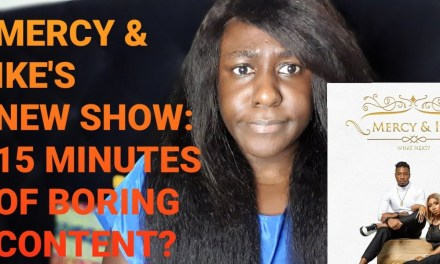 MERCY AND IKE WHAT NEXT REALITY TV SHOW PREMIERE | EPISODE 1 | AFRICA MAGIC | LIVE UPDATE | 15 MINUTES OF BOREDOM