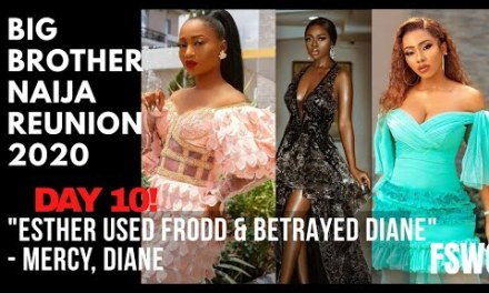 "BBN REUNION 2020 DAY 10 | ""ESTHER USED FRODD & BETRAYED DIANE WITH NELSON"""