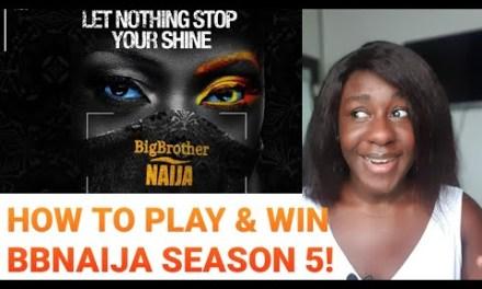 HOW TO WIN BBNAIJA SEASON 5 | HOW TO PLAY & WIN BIG BROTHER NAIJA