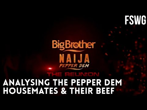 BBNAIJA REUNION 2020 | LET'S TALK ABOUT THE PEPPER DEM HOUSEMATES & THEIR BEEF