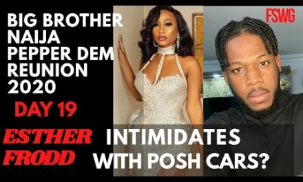 ESTHER INTIMIDATES FRODD WITH POSH CARS? | IS KIMOPRAH FOR REAL WITH OMASHOLA?