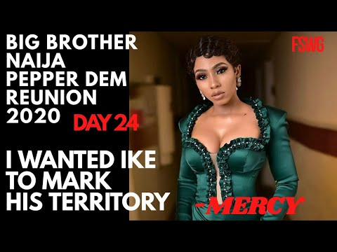 BBNaija REUNION 2020 DAY 24 | MERCY- I DANCE WITH THE GUYS TO PROVOKE MY ROMANCE WITH IKE | HOUSEMATES PLAY GAMES WITH EBUKA