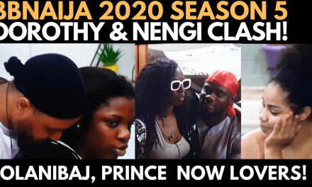 BBNAIJA 2020: DORATHY & NENGI CLASH | TOLANIBAJ & PRINCE SLEEP TOGETHER OZO & NENGI DATE NIGHT