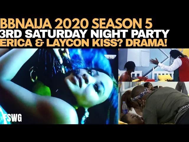BBNAIJA 2020: 3RD SATURDAY NIGHT PARTY |ERICA KISSED LAYCON?