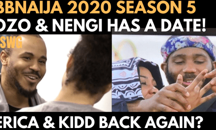 BBNAIJA 2020: OZO & NENGI HAS A DATE TONIGHT | ERICA & KIDDWAYA BACK TOGETHER AGAIN?