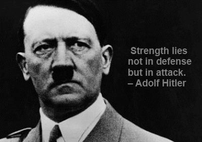 Strength-lies-not-in-defense-but-in-attack.-–-Adolf-Hitler