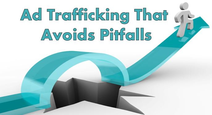 Regional Company's Successes Can Be Dependent on Ad Trafficking