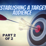 Establishing a Target Audience, It's Easier Than It Sounds!