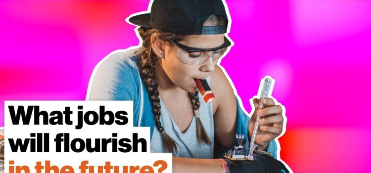 What Jobs Will Flourish in the Future