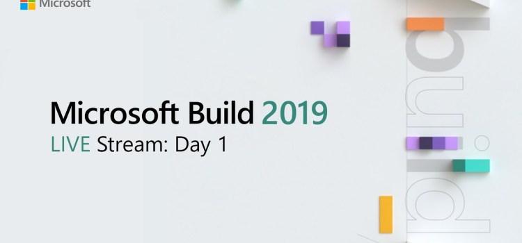 Build 2019 Day 1 Live Stream
