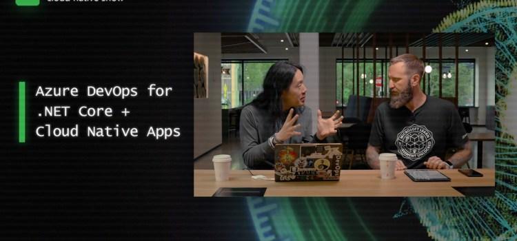 Azure DevOps for .NET Core & Cloud Native Apps