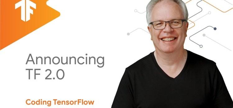 Announcing TensorFlow 2.0