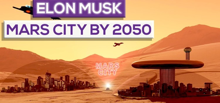 Could There Be a City on Mars By 2050?