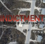 Indictment: The Crimes of Shelly Chartier