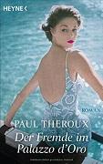 Paul Theroux: Der Fremde im Palazzo D'Oro