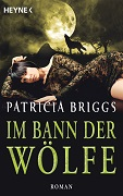 Patricia Briggs: Im Bann der Wölfe