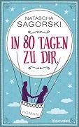 Natascha Sagorski: In 80 Tagen zu dir