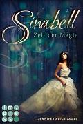 Jennifer Alice Jager: Sinabell. Zeit der Magie