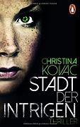 Christina Kovac: Stadt der Intrigen