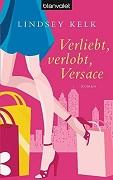 Lindsey Kelk: Verliebt, verlobt, Versace
