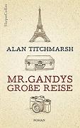 Alan Titchmarsh: Mr. Gandys große Reise