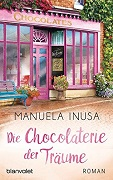 Manuela Inusa: Die Chocolaterie der Träume