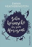 Emma Heatherington: Zehn Wünsche bis zum Horizont