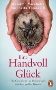 Massimo Vacchetta/ Antonella Tomaselli: Eine Handvoll Glück. Die Geschichte des kleinen Igels mit dem großen Herzen