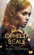 Lena Kiefer: Ophelia Scale. Die Welt wird brennen