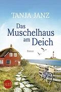 Tanja Janz: Das Muschelhaus am Deich