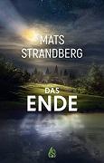 Mats Strandberg: Das Ende