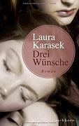 Laura Karasek: Drei Wünsche